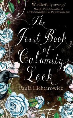 boom book reviews - The First Book of Calamity Leek by Paula Lichtarowicz
